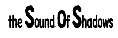 The Sound of Shadows